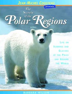 The Secrets of the Polar Regions