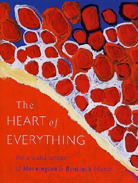 Heart of Everything: Art and Artists of Mornington/BentinckIsland