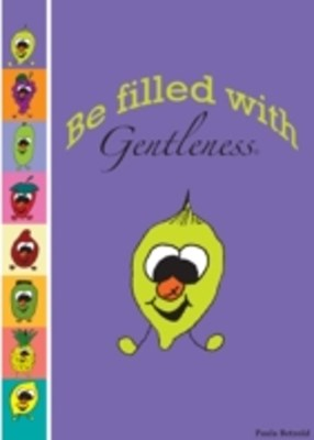 Be Filled With Gentleness