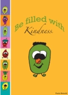 Be Filled With Kindness