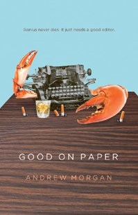 Good On Paper by Morgan Andrew, Andrew Morgan (9780980740547) - PaperBack - Modern & Contemporary Fiction General Fiction