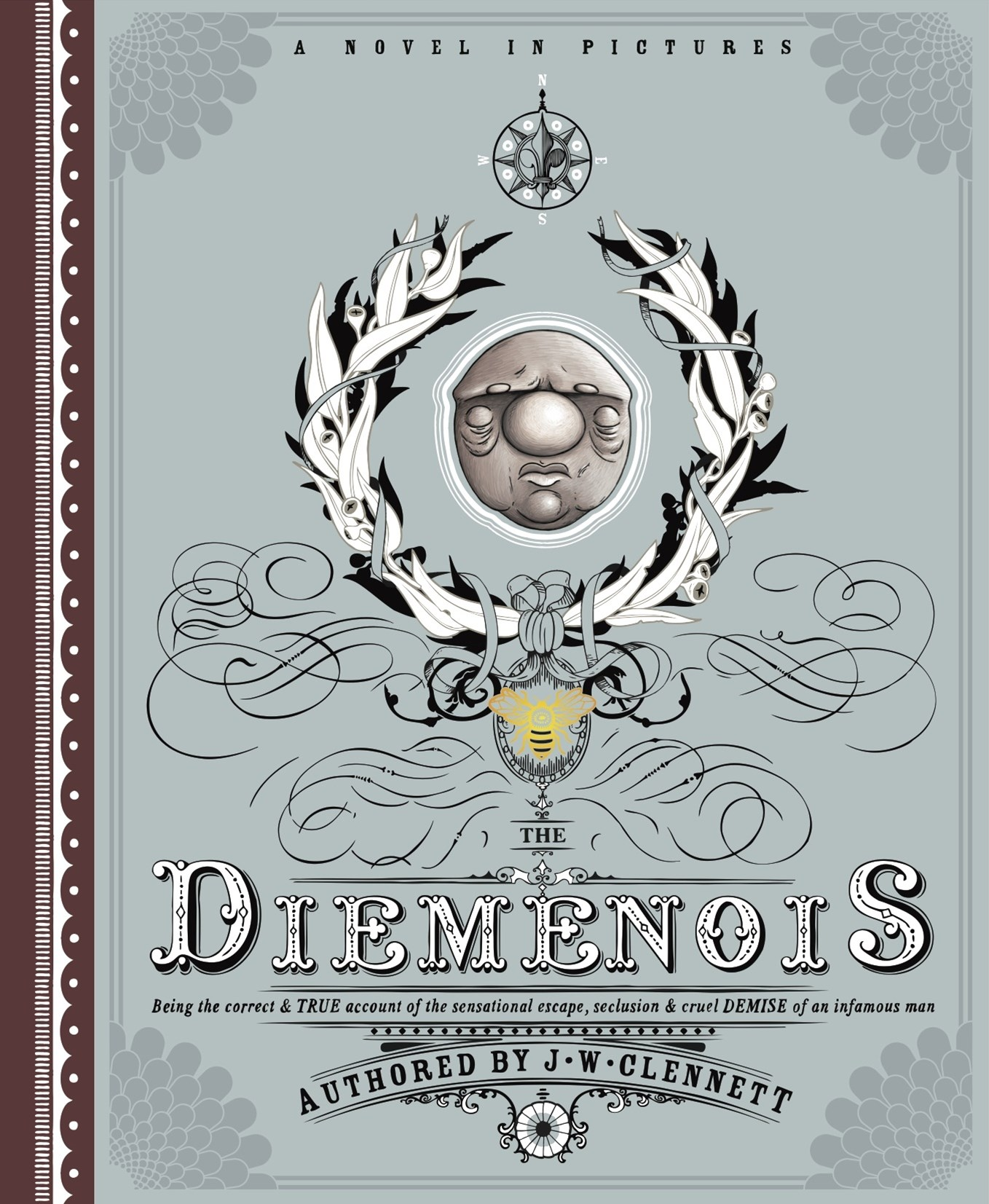 Diemenois: Being The Correct And True Account Of The Sensational Escape, Seclusion, And Cruel Demise Of A Most Infamous
