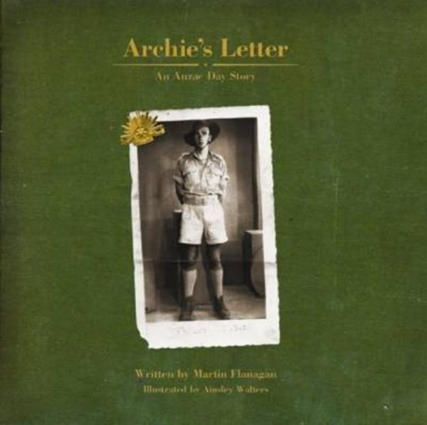 Archies Letter: An Anzac Day Story