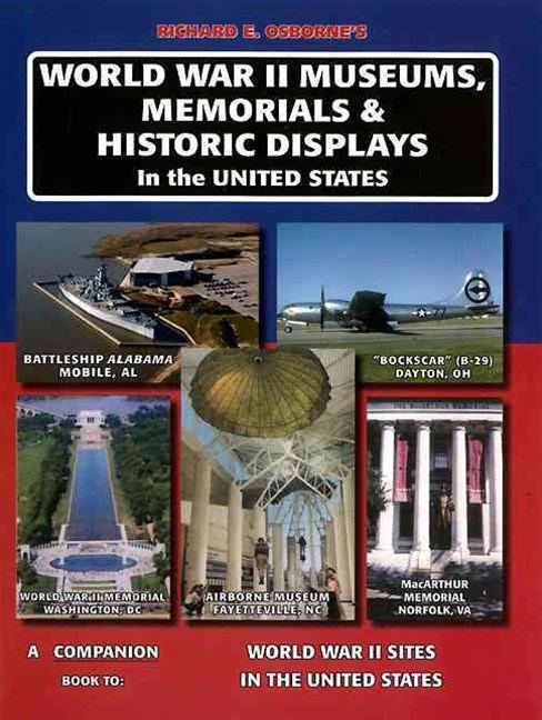 World War II Museums, Memorials and Historic Displays in the United States