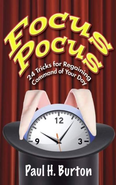 (ebook) Focus Pocus: 24 Tricks for Regaining Command of Your Day