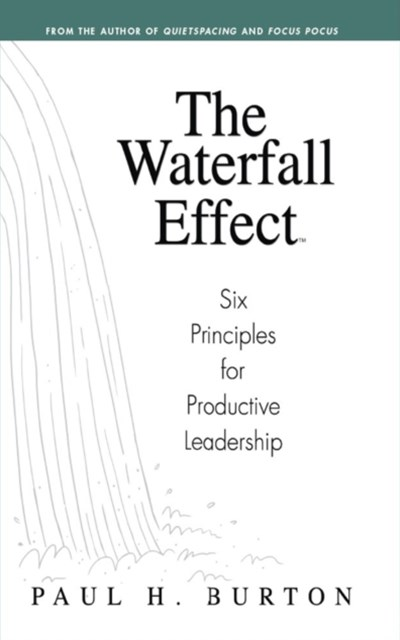 (ebook) Waterfall Effect: Six Principles for Productive Leadership