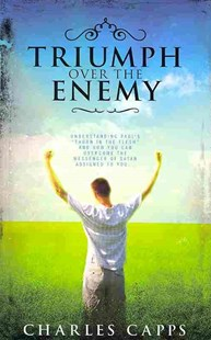 Triumph over the Enemy by Charles Capps (9780981957425) - PaperBack - Religion & Spirituality Christianity
