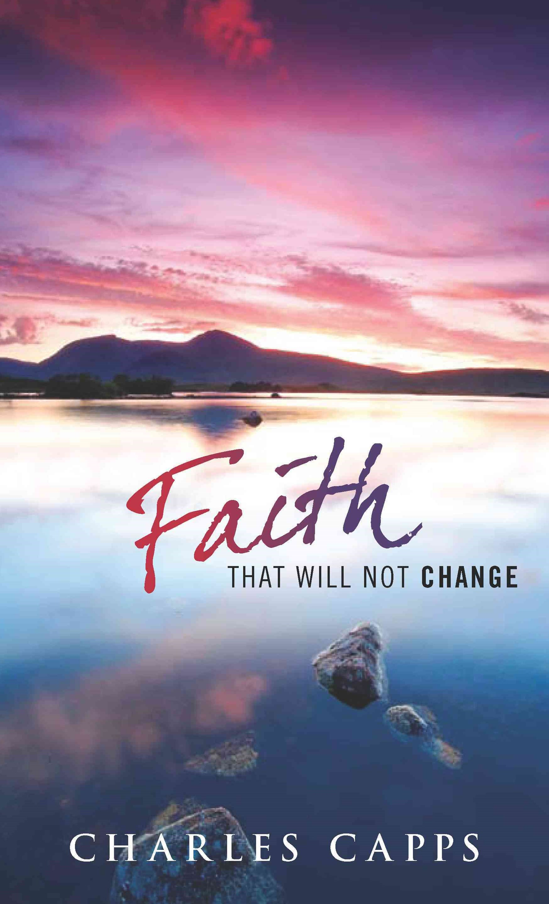 Faith That Will Not Change