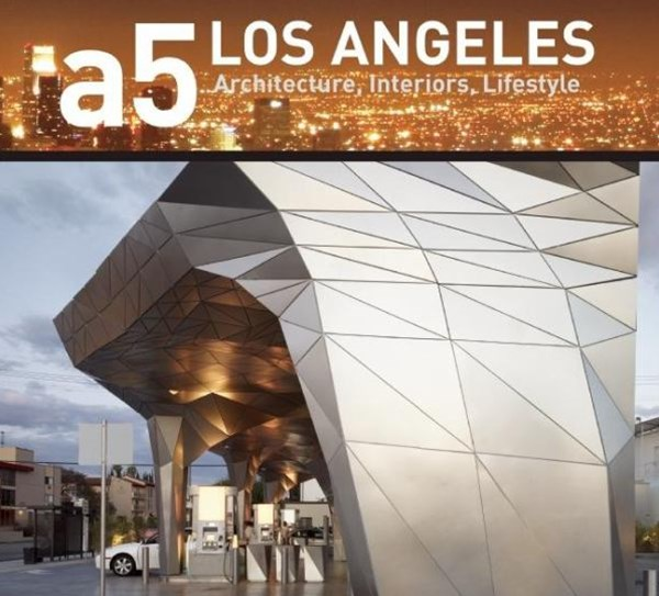 A5 Los Angeles: Architecture, Interiors. Lifestyle