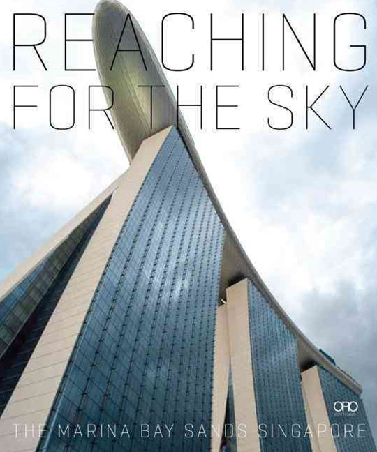 Reaching for the Sky: The Making of Marina Bay Sands