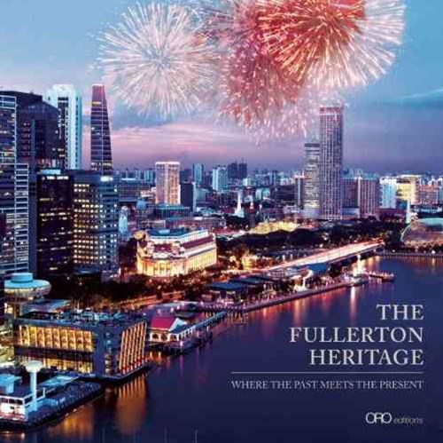 Fullerton Heritage Precinct: Where the Past Meets the Present