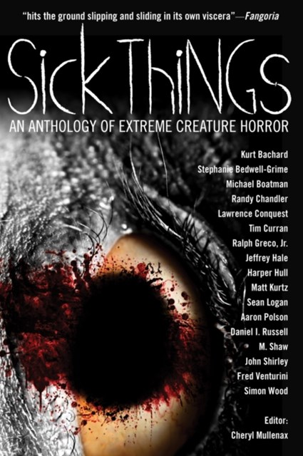 (ebook) Sick Things: An Anthology Of Extreme Creature Horror