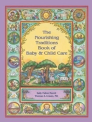 (ebook) Nourishing Traditions Book of Baby & Child Care