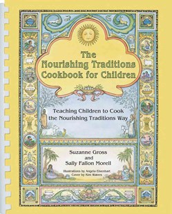The Nourishing Traditions Cookbook for Children - Non-Fiction Family Matters