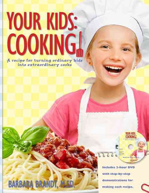 Your Kids- Cooking!