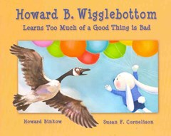 Howard B Wigglebottom Learns Too Much of a Good Thing is Bad