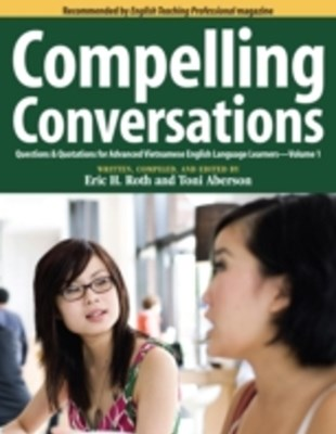 (ebook) Compelling Conversations: Questions & Quotations for Advanced Vietnamese English Language Learners