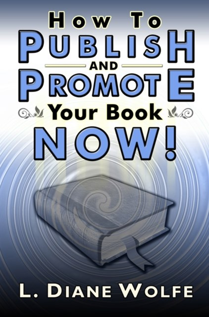 (ebook) How to Publish and Promote Your Book Now!
