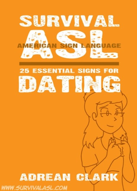 Survival ASL: 25 Essential Signs for Dating [American Sign Language]