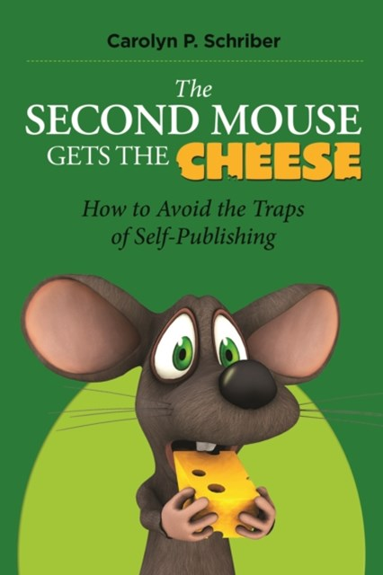 (ebook) Second Mouse Gets the Cheese: How to Avoid the Traps of Self-Publishing