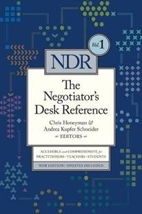 The Negotiator's Desk Reference by Chris Honeyman, Andrea Kupfer Schneider (9780982794654) - PaperBack - Reference Law