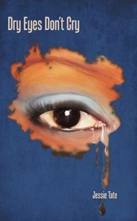 Dry Eyes Don't Cry by Jessie Tate, Charles Smith (9780982885727) - PaperBack - Religion & Spirituality