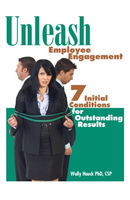 (ebook) Unleash Employee Engagement: 7 Initial Conditions for Outstanding Results