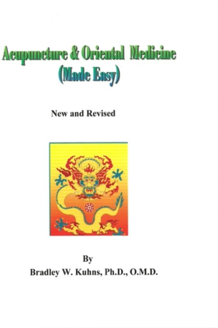 Acupuncture and Oriental Medicine (Made Easy)