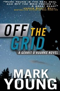 Off the Grid by Mark Young (9780983266334) - PaperBack - Crime Mystery & Thriller