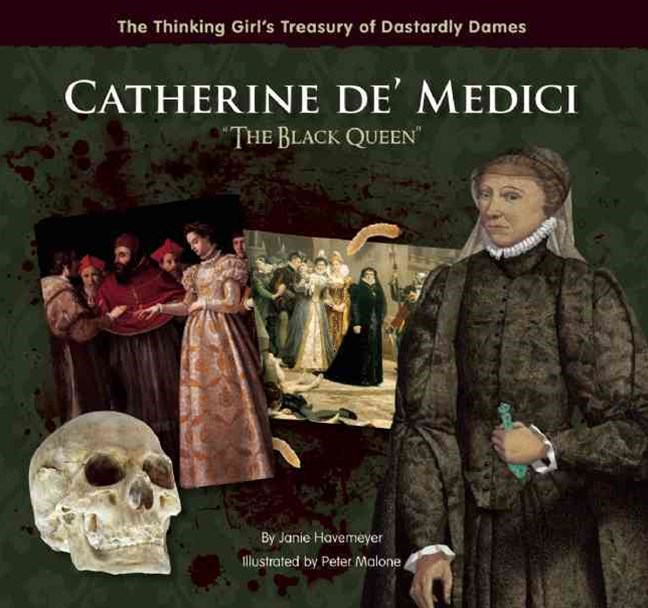 "Catherine de' Medici ""The Black Queen"""