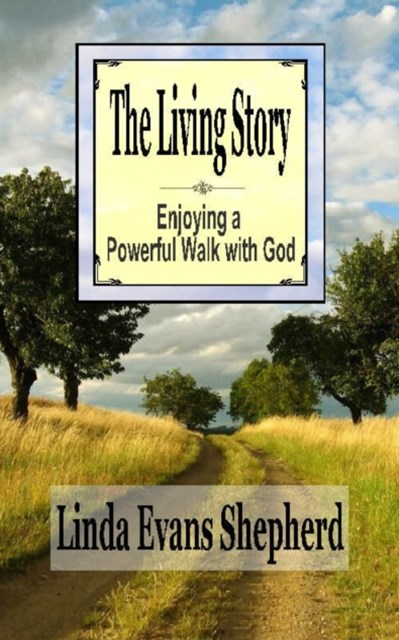 (ebook) Living Story: Enjoying a Powerful Walk With God