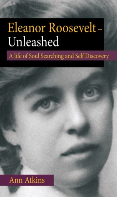 Eleanor Roosevelt - Unleashed