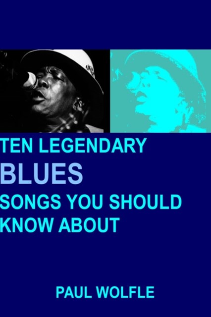 (ebook) Ten Legendary Blues Songs You Should Know About