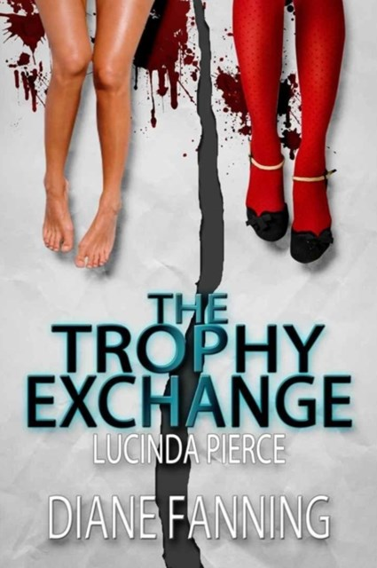 Trophy Exchange (A Lucinda Pierce Mystery)