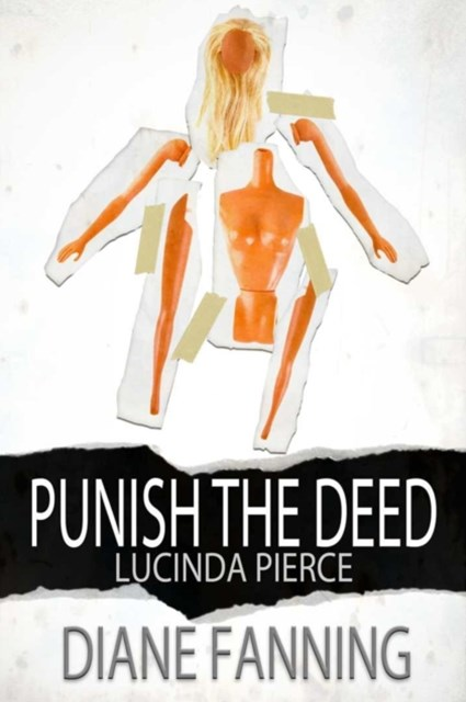 Punish the Deed (A Lucinda Pierce Mystery)