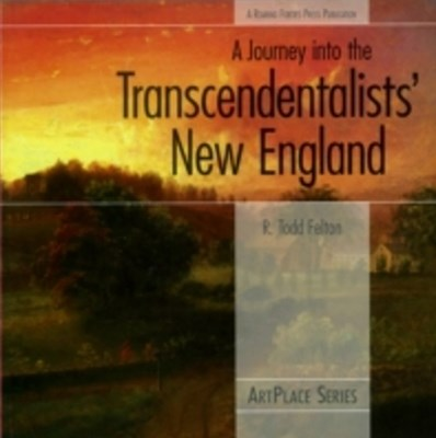Journey Into the Transcendentalists' New England