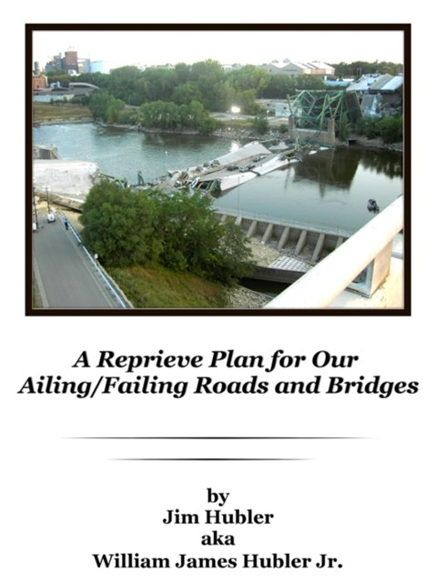 (ebook) Reprieve Plan for Our Ailing/Failing Roads and Bridges