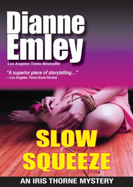 Slow Squeeze (Iris Thorne Mysteries Book 2)
