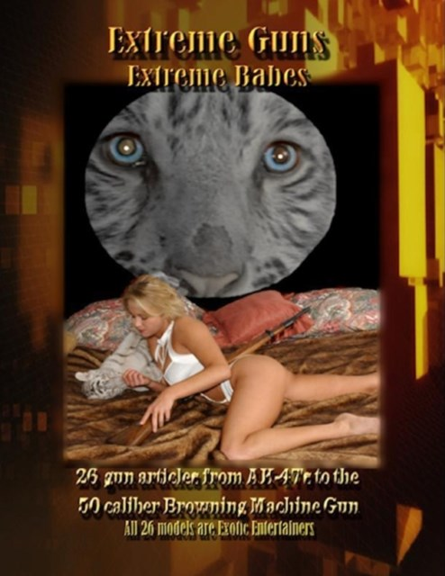 (ebook) Extreme Guns and Babes for an Adult World