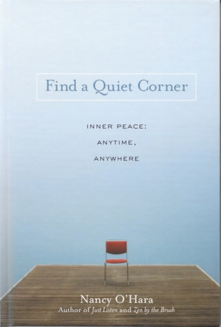 Find a Quiet Corner: Inner Peace: Anytime, Anywhere