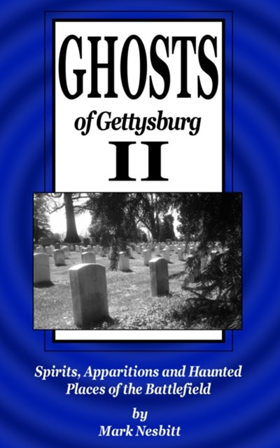 (ebook) Ghosts of Gettysburg II: Spirits, Apparitions and Haunted Places of the Battlefield