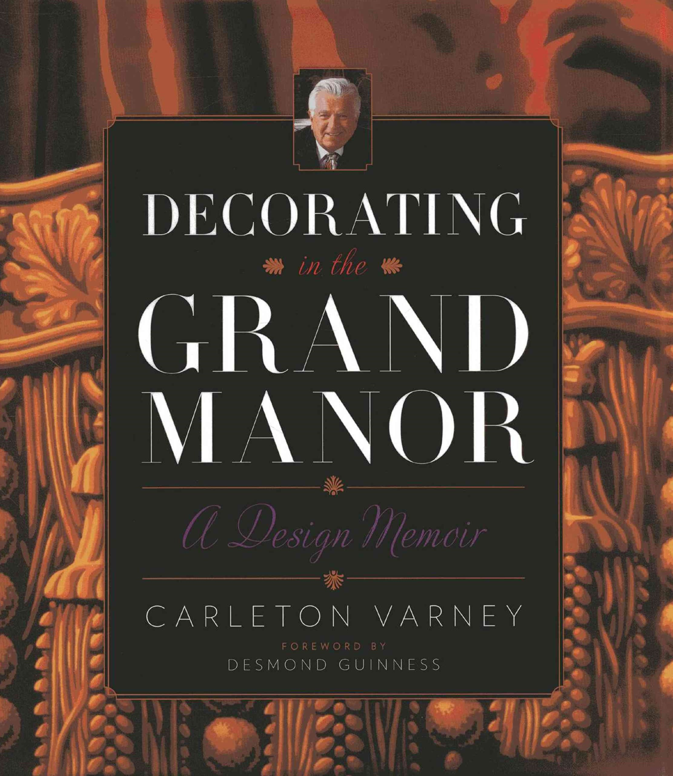 Decorating in the Grand Manor: A Design Memoir