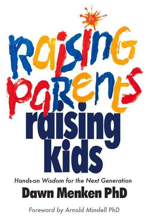 Raising Parents, Raising Kids