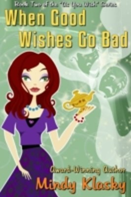 When Good Wishes Go Bad