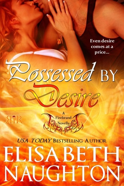 Possessed by Desire (Firebrand #3)