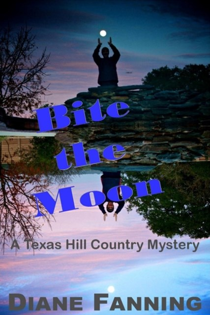 Bite the Moon: A Texas Hill Country Mystery