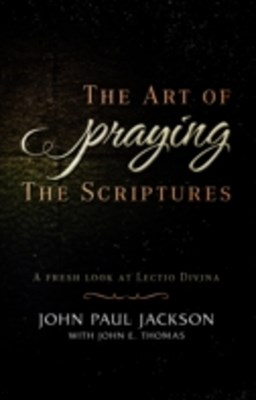 Art of Praying the Scriptures