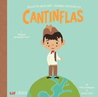Around The World With / Alrededor Del Mundo Con Cantinflas: A Bilingual Geography Book