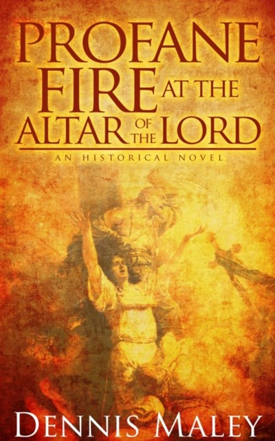 (ebook) Profane Fire at the Altar of the Lord