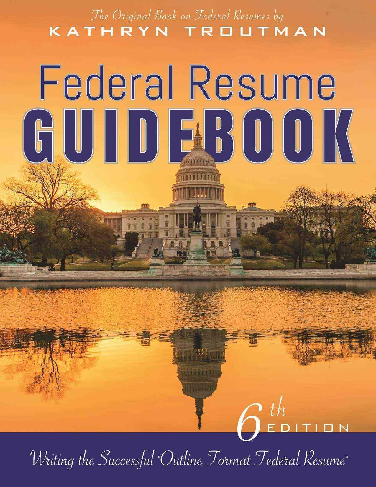 Federal Resume Guidebook, 6th Edition